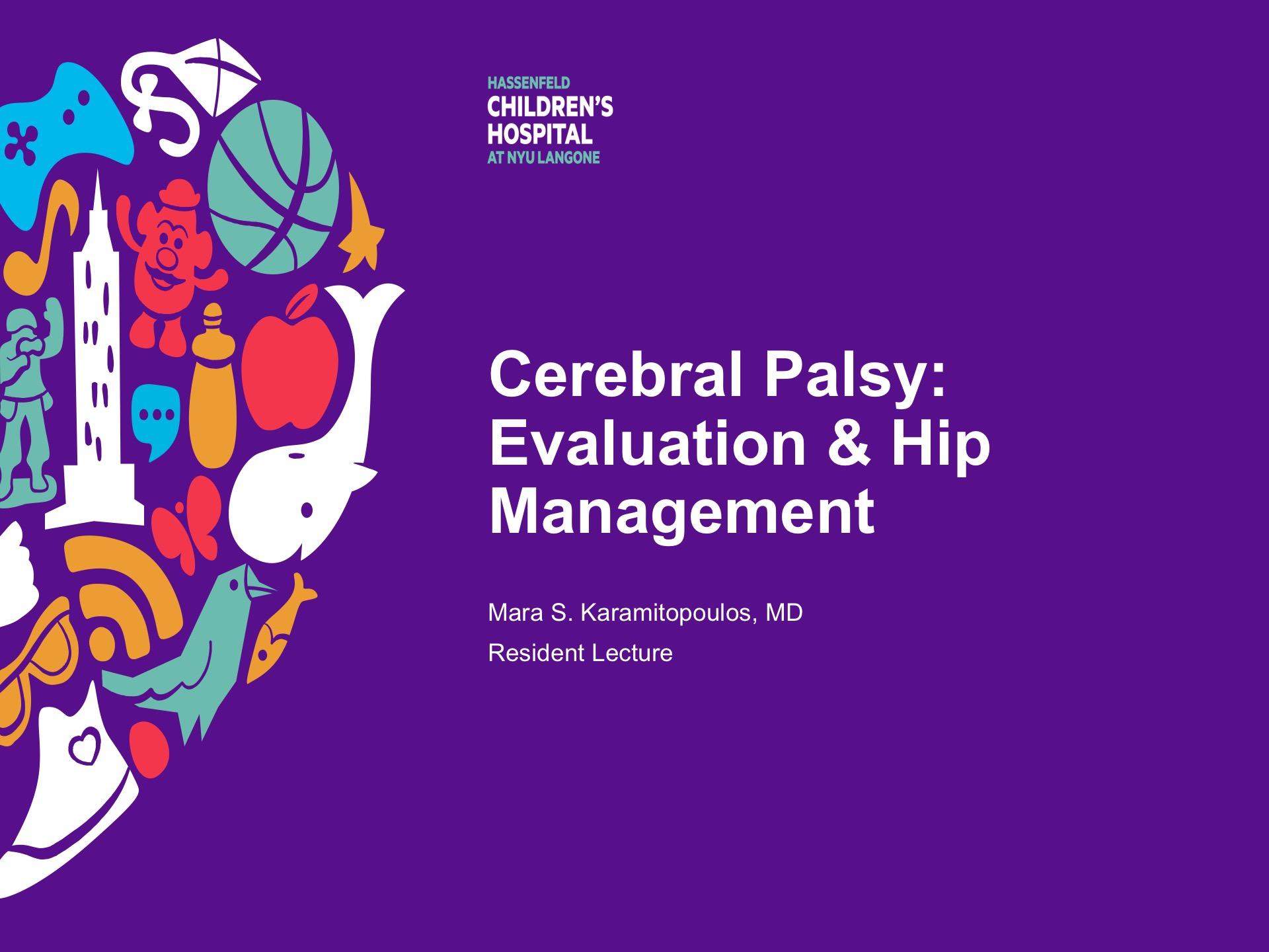 Cerebral Palsy Evaluation and Hip Management